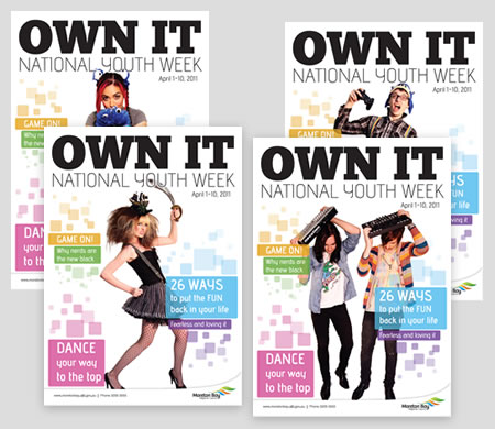 """Moreton Bay Region Youth Week """"OWN IT"""" Brochure and Posters 2011"""